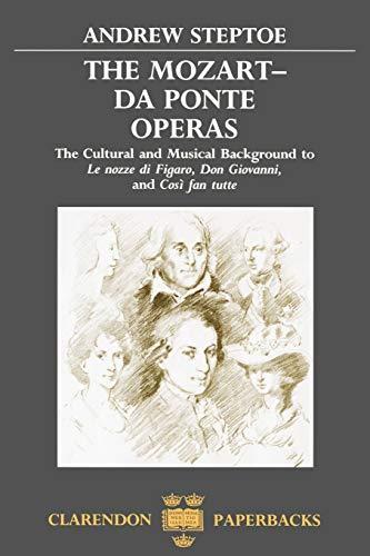 9780198162216: The Mozart-Da Ponte Operas: The Cultural and Musical Background to Le nozze di Figaro, Don Giovanni, and Così fan tutte (Clarendon Paperbacks)
