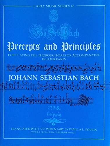 9780198162254: J.S.Bach's Precepts and Principles for Playing the Thorough Bass or Accompanying in Four Parts, Leipzeg, 1738 (Early Music Series)