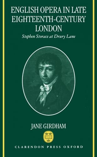 9780198162544: English Opera in Late Eighteenth-century London: Stephen Storace at Drury Lane