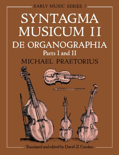 9780198162605: Syntagma Musicum II: (A New translation from the edition of 1619) De Organographia Part I and II (Early Music Series) (Vol 2)