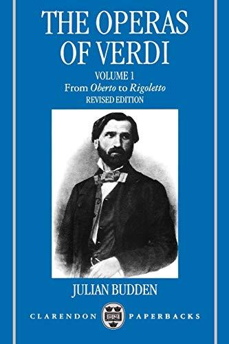 9780198162612: The Operas of Verdi: Volume 1: From Oberto to Rigoletto (Clarendon Paperbacks)