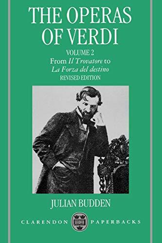 9780198162629: The Operas of Verdi: Volume 2: From Il Trovatore to La Forza del Destino (Clarendon Paperbacks)