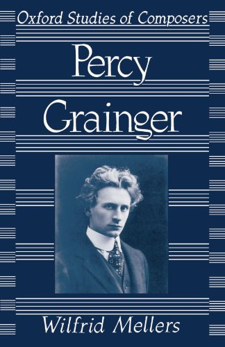 Percy Grainger (Oxford Studies of Composers): Mellers, Wilfrid