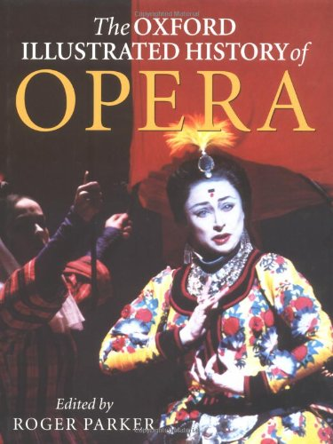 The Oxford illustrated history of opera: Parker, Roger