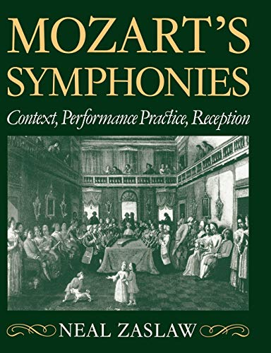 9780198162865: Mozart's Symphonies: Context, Performance Practice, Reception (Clarendon Paperbacks)