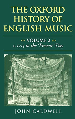 9780198162889: The Oxford History of English Music: Volume II: C.1715 to the Present Day: C.1715 to the Present Day Vol 2