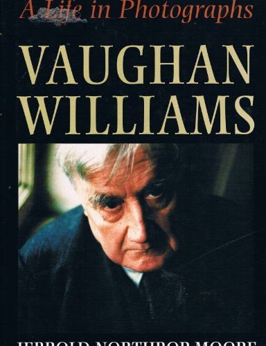 9780198162964: Vaughan Williams: A Life in Photographs