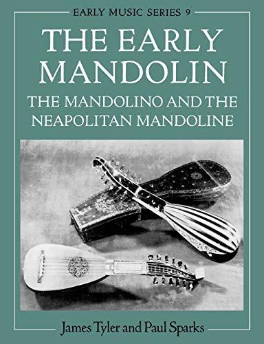 9780198163022: The Early Mandolin: The Mandolino and the Neapolitan Mandoline (Oxford Early Music Series)