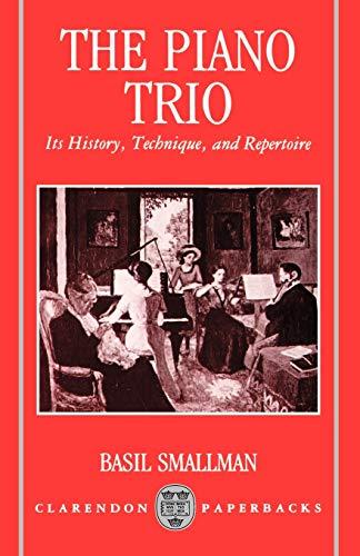 9780198163046: The Piano Trio: Its History, Technique, and Repertoire (Clarendon Paperbacks)