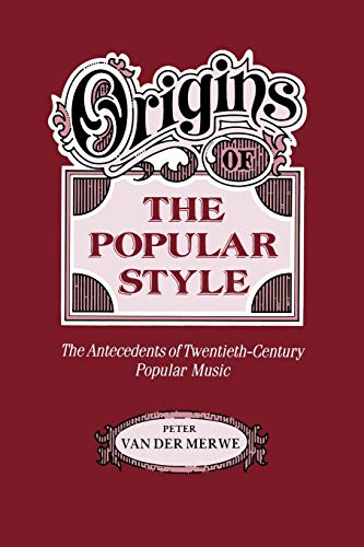 9780198163053: Origins of the Popular Style: The Antecedents of Twentieth-Century Popular Music (Clarendon Paperbacks)