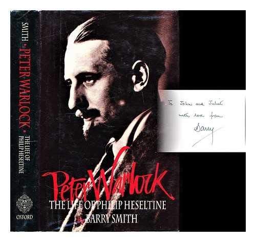 9780198163107: Peter Warlock: The Life of Philip Heseltine
