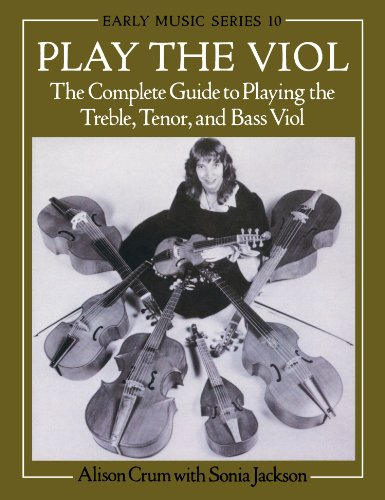 9780198163114: Play the Viol: The Complete Guide to Playing the Treble, Tenor, and Bass Viol (Early Music Series)