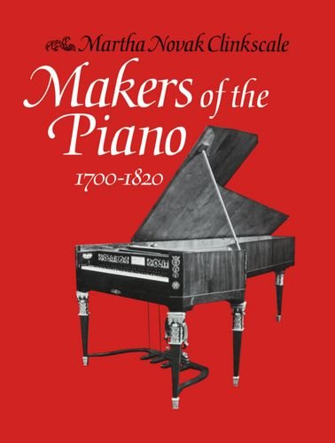 9780198163237: Makers of the Piano 1700-1820: 1700-1820 Vol 1