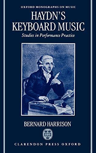 9780198163251: Haydn's Keyboard Music: Studies in Performance Practice (Oxford Monographs on Music)