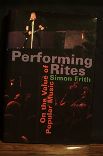 9780198163329: Performing Rites: On the Value of Popular Music