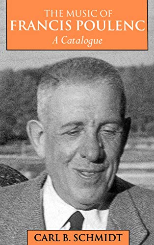 9780198163367: The Music of Francis Poulenc (1899-1963): A Catalogue