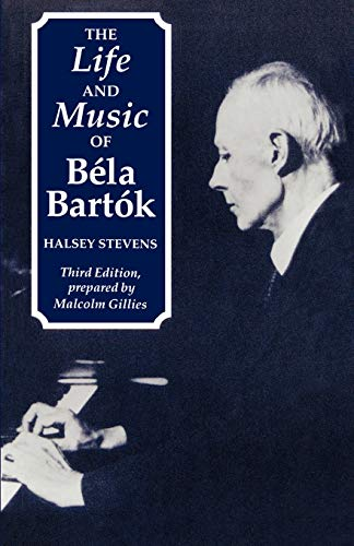 9780198163497: The Life and Music of Béla Bartók