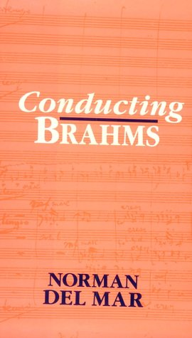 Conducting Brahms: Del Mar, Norman