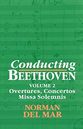 9780198163596: Conducting Beethoven: Volume 2: Overtures, Concertos, Missa Solemnis