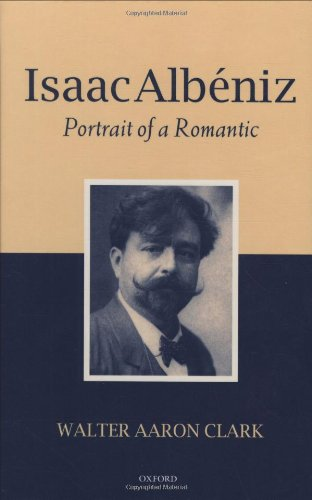 9780198163695: Isaac Albéniz: Portrait of a Romantic