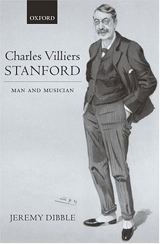9780198163831: Charles Villiers Stanford: Man and Musician