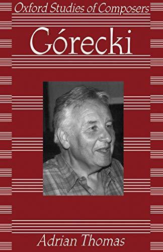 9780198163947: Gorecki (Oxford Studies of Composers)