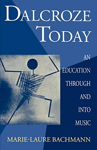 9780198164005: Dalcroze Today: An Education through and into Music (Clarendon Paperbacks)