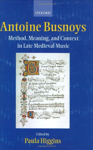 9780198164067: Antoine Busnoys: Method, Meaning, and Context in Late Medieval Music