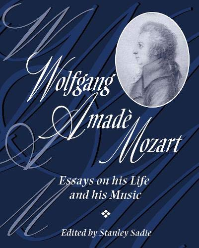 9780198164432: Wolfgang Amadè Mozart: Essays on his Life and his Music (Adelphi Papers)