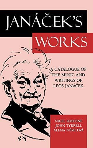 9780198164463: Jancek's Works: A Catalogue of the Music and Writings of Leo Janacek