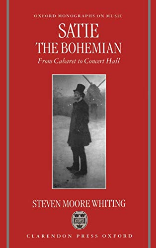 9780198164586: Satie the Bohemian: From Cabaret to Concert Hall