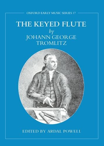 9780198164623: The Keyed Flute by Johann George Tromlitz (Early Music Series)