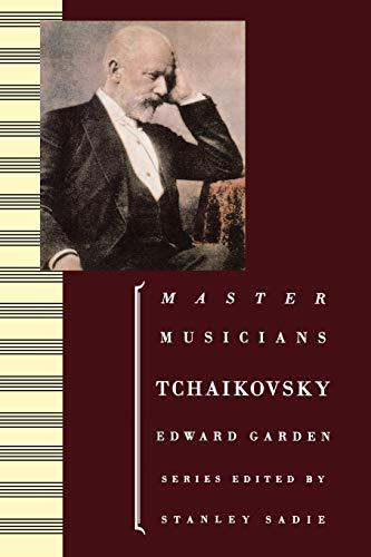 9780198164746: Tchaikovsky (Master Musicians Series)
