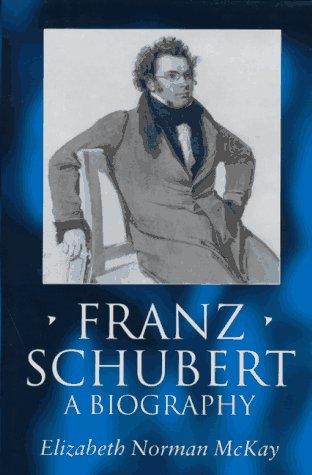 9780198165231: Franz Schubert: A Biography