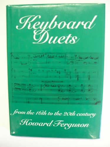 9780198165491: Keyboard Duets from the 16th to the 20th Century for One and Two Pianos: An Introduction