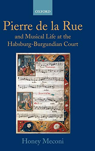 9780198165545: Pierre de la Rue and Musical Life at the Habsburg-Burgundian Court
