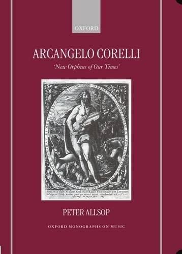 9780198165620: Arcangelo Corelli: