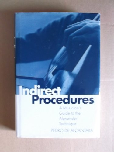 9780198165682: Indirect Procedures: A Musician's Guide to the Alexander Technique