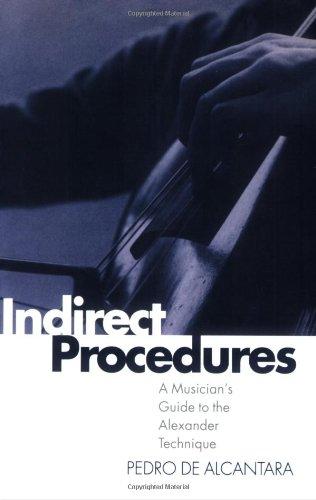 Indirect Procedures : A Musician's Guide to: Pedro De Alcantara