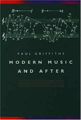 9780198165781: Modern Music and After