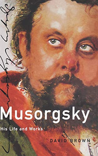 9780198165873: Musorgsky: His Life and Works (Master Musicians Series)