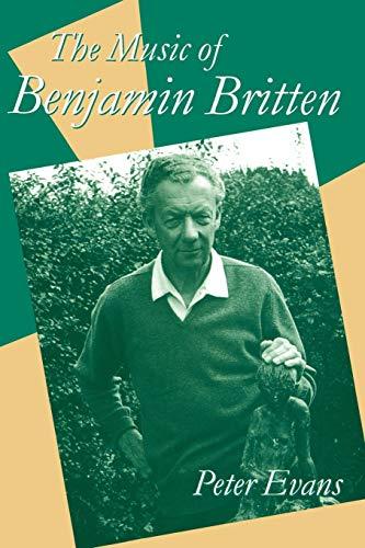The Music of Benjamin Britten (Clarendon Paperbacks): Peter Evans