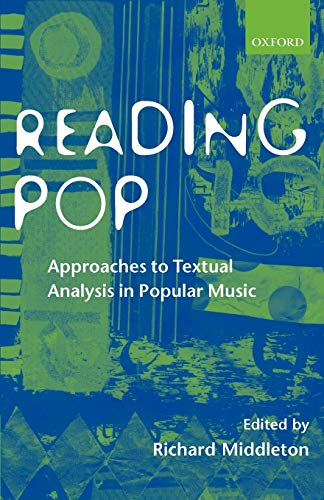 9780198166115: Reading Pop: Approaches to Textual Analysis in Popular Music