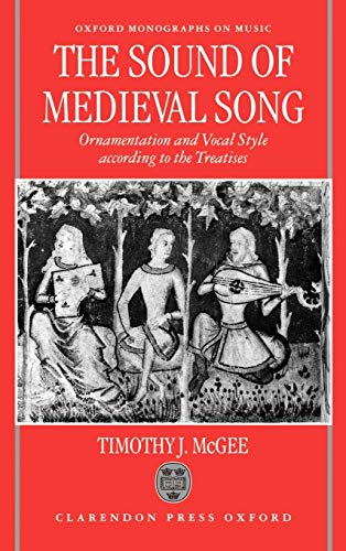 9780198166191: The Sound of Medieval Song: Ornamentation and Vocal Style According to the Treatises (Oxford Monographs on Music)