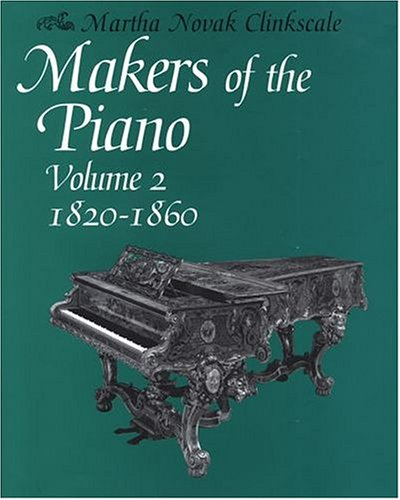 9780198166252: Makers of the Piano: Volume 2: 1820-1860