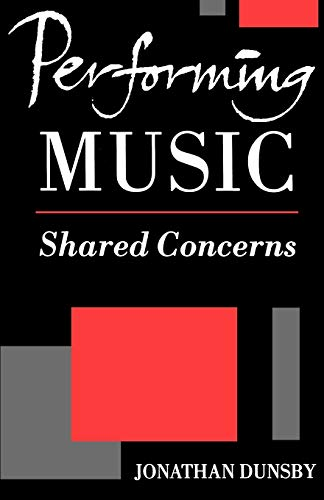 Performing Music: Shared Concerns (Clarendon Paperbacks): Jonathan Dunsby