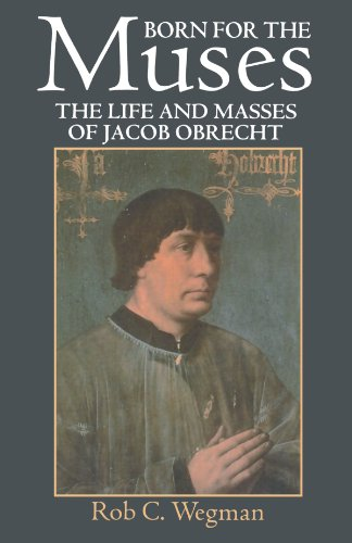 9780198166504: Born for the Muses: The Life and Masses of Jacob Obrecht (Oxford Monographs on Music)