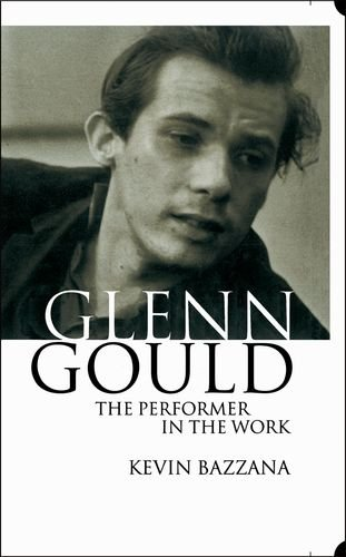 9780198166566: Glenn Gould: The Performer in the Work: A Study in Performance Practice