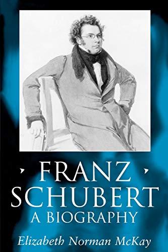 9780198166818: Franz Schubert: A Biography (Clarendon Paperbacks)