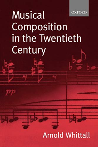 9780198166832: Musical Composition in the Twentieth Century
